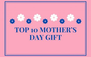 Top 10 Mother's Day gift